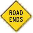 Road Ends Diamond Shaped Sign