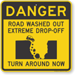 Road Washed Out Turn Around Danger Sign
