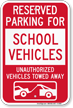 Reserved Parking For School Vehicles Tow Away Sign