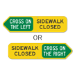 Sidewalk Closed Cross On The Left Or Right Sign