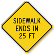 Sidewalk Ends In 25Ft Diamond Sign