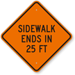 Sidewalk Ends In 25 Feet Sign