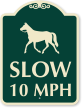 Slow 10 MPH Designer Sign