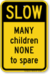 Slow Children Funny Traffic Sign