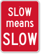 Slow Means Slow Humorous Traffic Sign