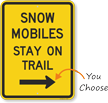 Snow Mobiles Stay On Trail Sign with Arrow