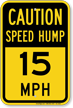Speed Hump 15 Mph Caution Sign