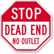 Stop, Dead End, No Outlet Sign