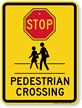 Stop Pedestrian Crossing (with graphic) Pedestrian Sign