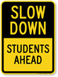 Students Ahead Slow Down Sign