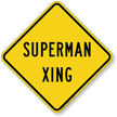 Superman Xing Novelty Crossing Sign