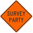 Survey Party Road Sign