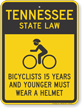 Bicyclists 15 Years Wear Helmet Tennessee Law Sign