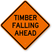 Timber Falling Ahead Logging Sign