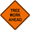 Tree Work Ahead Logging Sign