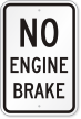 No Engine Brake Truck Safety Sign