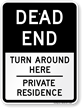 Turn Around Here, Private Residence Dead End Sign