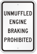 Unmuffled Engine Braking Prohibited Truck Safety Sign
