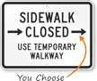 Use Temporary Walkway Sidewalk Closed Arrow Sign
