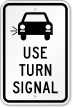 Use Turn Signal Sign