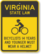 Bicyclists 14 Years Wear Helmet Virgina Law Sign