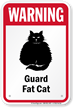Warning Guard Fat-Cat Guard Cat Sign