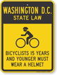 Bicyclists 15 Years Wear Helmet Washington Law Sign