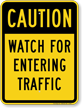 Watch For Entering Traffic Caution Sign
