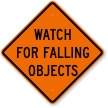 Watch For Falling Objects Logging Sign