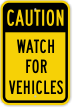 Watch For Vehicles Sign