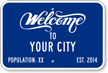Custom Welcome To Your City Sign