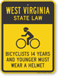 Bicyclists 14 Years Wear Helmet West Virginia Sign