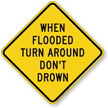 When Flooded Turn Around Don't Drown Sign