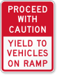 Yield To Vehicles on Ramp Proceed With Caution Sign