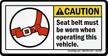 Caution, Seat Belt Must Be Worn Label