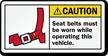 Seat Belt Must Be Worn Caution Label