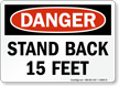 Stand Back 15 Feet OSHA Danger Sign