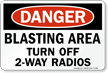 Blasting Area Turn Off 2-Way Radios Danger Sign