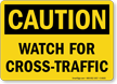 Caution Watch Cross Traffic Sign