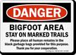 Danger Bigfoot Area Funny Traffic Sign