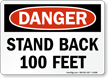 Danger Stand Back 100Ft Sign