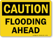 Flooding Ahead OSHA Caution Sign