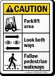 Forklift Area, Look Both Ways, Follow Walkways Sign