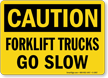 OSHA Caution Forklift Trucks Go Slow Sign