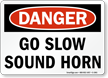 Go Slow Sound Horn OSHA Danger Sign
