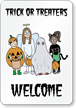 Halloween Trick Or Treaters Welcome Sign
