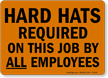Hard Hats Required On This Job Sign