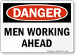 Men Working Ahead OSHA Danger Sign