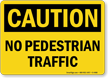 Caution No Pedestrian Traffic Sign