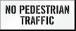 No Pedestrian Traffic Stencil